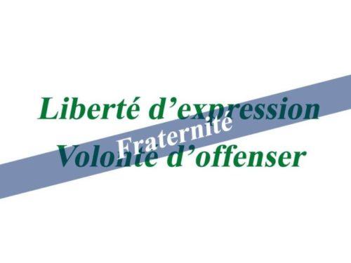 Entre la liberté d'expression et la volonté d'offenser, le devoir de fraternité